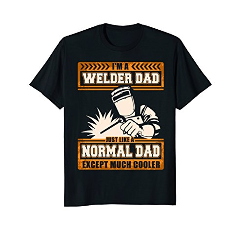 I'm A Welder Dad Happy Father's Day Cooler T-Shirt