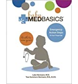 Baby Medbasics: Lifesaving Action Steps at Your Fingertips: Birth to One Year [ BABY MEDBASICS: LIFESAVING ACTION STEPS AT YOUR FINGERTIPS: BIRTH TO ONE YEAR ] by Hermann, Luke (Author) Apr-05-2011 [ Hardcover ]