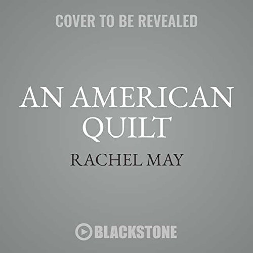 An American Quilt: Unfolding a Story of Family and Slavery, Library Edition by Blackstone Pub