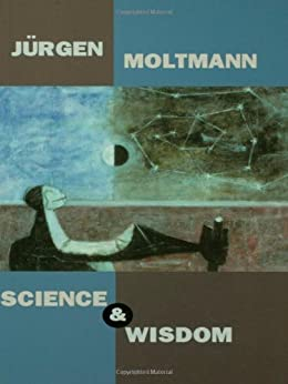 Science and Wisdom by [Moltmann, Jurgen]