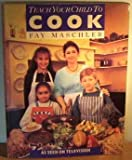 img - for Teach Your Child to Cook book / textbook / text book