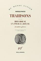 Trahisons / Hot-house /Un Pour la route et autres pièces