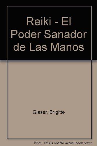 Reike: El Lpoder Sanador De Las Manos (Spanish Edition)