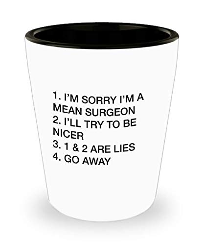 Best Gift Ideas for Surgeon I'm Sorry I'm a Mean Surgeon Funny Sarcasm Drinking Shooter Cup Shot Glass (Best Veterinary Orthopedic Surgeon)