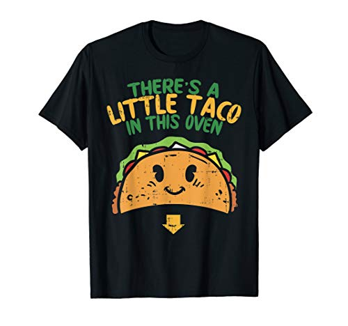 Cinco De Mayo Pregnancy Theres Taco In This Oven Baby Reveal T-Shirt ()