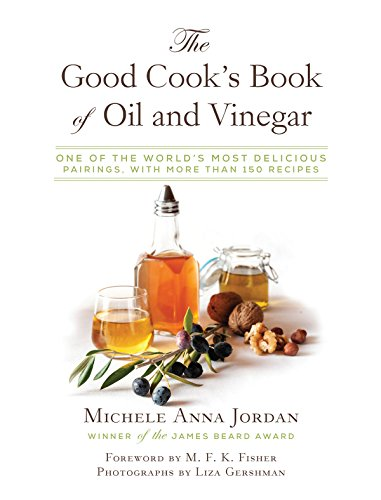 The Good Cook's Book of Oil and Vinegar: One of the World's Most Delicious Pairings, with more than 150 (Balsamic Pasta Salad)