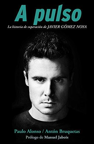 Descargar Libro A Pulso: La Historia De Superación De Javier Gómez Noya Paulo Alonso