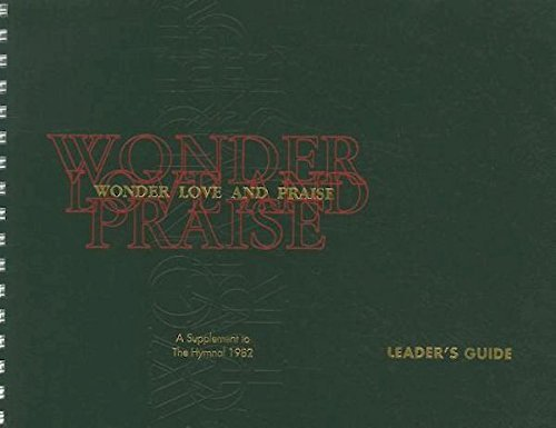 Wonder, Love, and Praise Leader's Edition: A Supplement to The Hymnal 1982 by CHURCH PUBLISHING INC