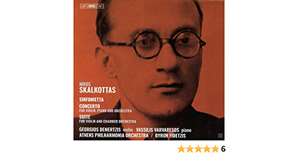 Georgios Demertzis, Vassilis Varvaresos, Athens Philharmonia Orchestra,  Nikos Skalkottas, Byron Fidetzis - Sinfonietta Concerto & Suite -  Amazon.com Music