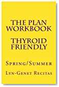 The Plan Workbook Thyroid Friendly: Spring/Summer