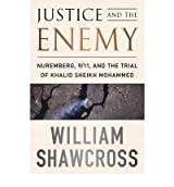 [JUSTICE AND THE ENEMY] by (Author)Shawcross, William on Sep-29-11