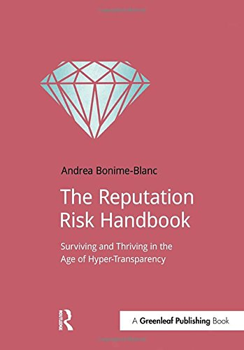 The Reputation Risk Handbook: Surviving and Thriving in the Age of Hyper-Transparency (DoShorts)