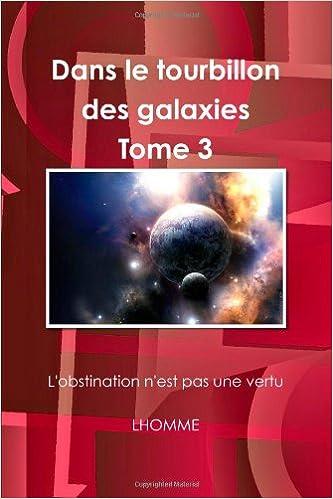 Télécharger en ligne Dans le tourbillon des galaxies  Tome 3 epub, pdf