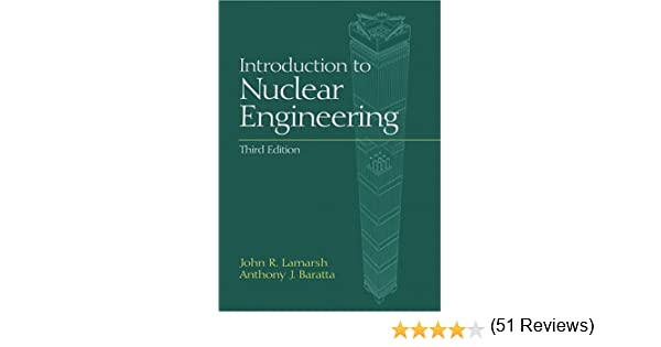 Introduction to nuclear engineering 3rd edition john r lamarsh introduction to nuclear engineering 3rd edition john r lamarsh anthony j baratta 9780201824988 amazon books fandeluxe Gallery