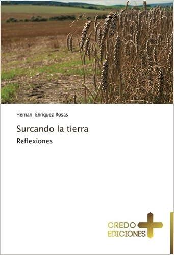 Surcando la tierra: Reflexiones (Spanish Edition): Hernan Enriquez Rosas: 9783639520231: Amazon.com: Books
