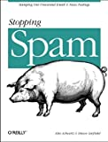 Stopping Spam: Stamping Out Unwanted Email and News Postings, Simson Garfinkel, Alan Schwartz PH.D., 156592388X