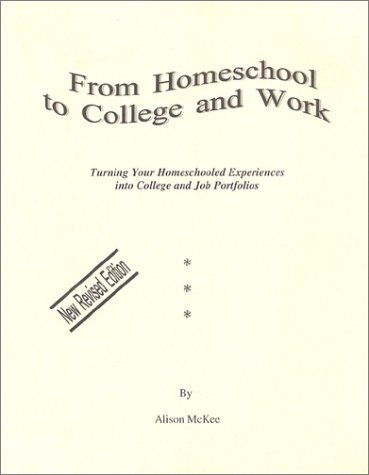 From Homeschool to College and Work: Turning Your Homeschooled Experiences into College and Job Portfolios