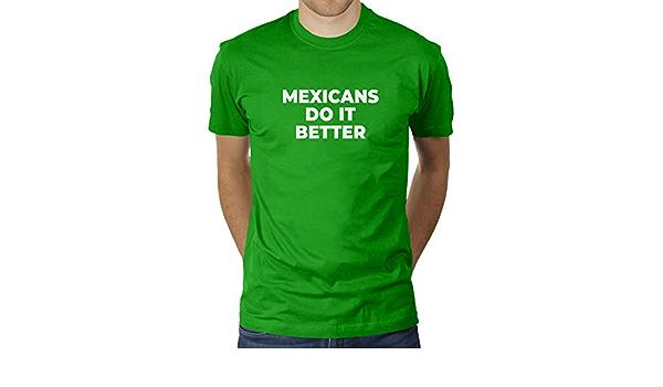 KaterLikoli Do It Better - Camiseta para hombre mexicano ...