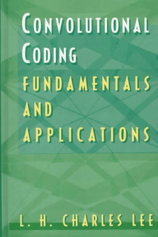 Convolutional Coding: Fundamentals and Applications (Artech House Communications Library)