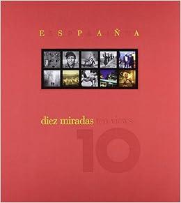 España 10 miradas: Amazon.es: López Mondéjar, Publio: Libros