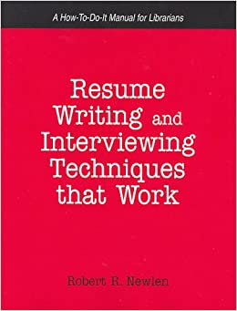 Beautiful Resume Writing And Interviewing Techniques That Work!: A How To Do It  Manual For Librarians (How To Do It Manuals For Librarians (Numbered))