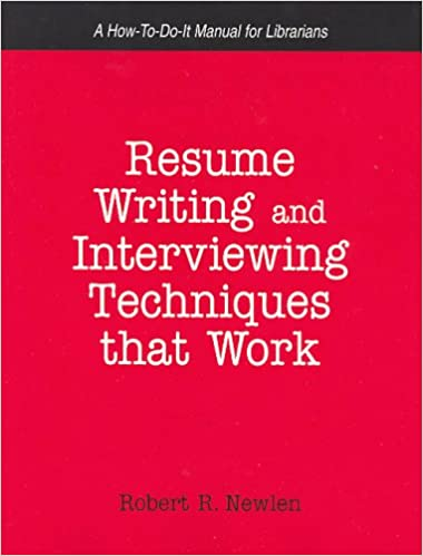 Resume Writing And Interviewing Techniques That Work!: A How To Do It  Manual For Librarians (How To Do It Manuals For Librarians (Numbered)) 1st  Edition