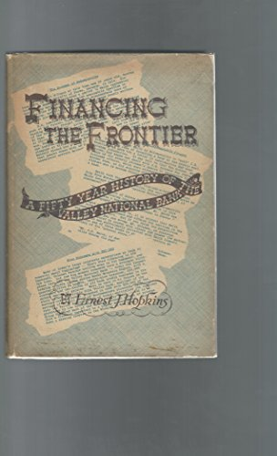 Financing The Frontier  A Fifty Year History Of The Valley National Bank