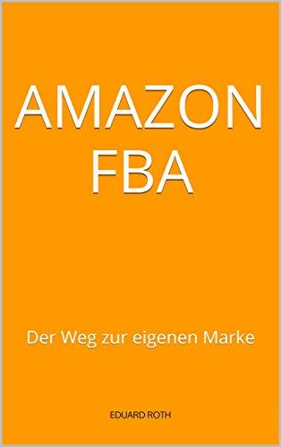 amazon-fba-der-weg-zur-eigenen-marke-german-edition