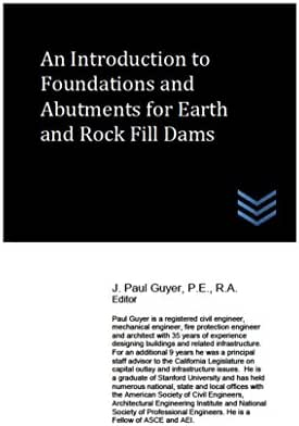 An Introduction to Foundations and Abutments for Rock and Earth Fill Dams