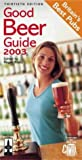 The Good Beer Guide 2003 2003