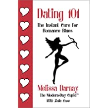 Dating 101 instant cure romance blues