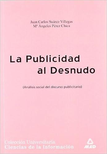 Descarga gratuita de libros electrónicos de epub de Google Publicidad Al Desnudo. Analisis Social Del Discurso Publicitario in Spanish PDF