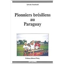 Pionniers Bresiliens Au Paraguay