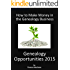 Genealogy Opportunities 2015: How to Make Money in the Genealogy Business