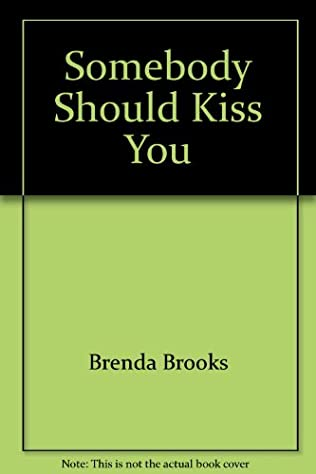 book cover of Somebody Should Kiss You