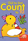 img - for Dot to Dot Count to 10 book / textbook / text book