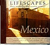 Mexico- Lifescapes Music inspired by ideal vacation getaways