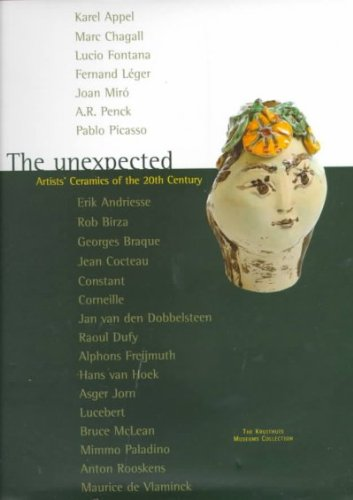The Unexpected Artists Ceramics Of The 20Th Century The Kruithuis Museums Collection The Unexpected