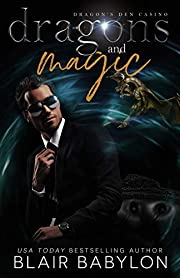 Dragons and Magic: A Witches and Dragons Paranormal Romance (Dragon's Den Casino Book 1)