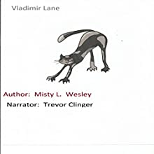Vladimir Lane Audiobook by Misty Wesley Narrated by Trevor Clinger