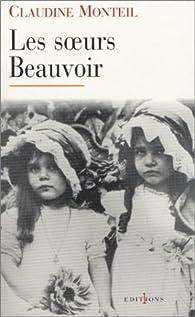 Les Soeurs Beauvoir par Claudine Monteil