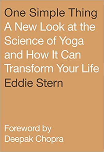 One Simple Thing A New Look At The Science Of Yoga And How It Can