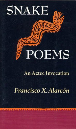 Snake Poems, Alarcon, Francisco X.