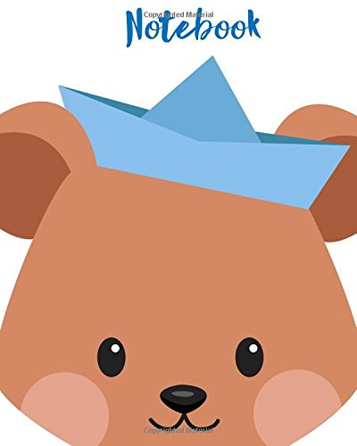 "Notebook: Notebook, Journal, Diary, 120 Lined Pages, Birthday Gifts for Girls or Boys, Children, Kids, Granddaughter or Grandson, Son, Best Friend, Book Size 8"" x 10"",Little bear face Glossy Cover. ebook"