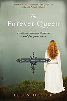 The Forever Queen: Sometimes, a desperate kingdom is in need of one great woman by [Hollick, Helen]