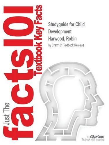 Download Studyguide for Child Development by Harwood, Robin, ISBN 9780470460856 ebook