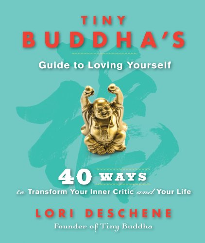 Buddha Guides (Tiny Buddha's Guide to Loving Yourself: 40 Ways to Transform Your Inner Critic and Your Life)