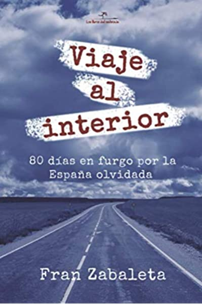 Viaje al interior: 80 días en furgo por la España olvidada: 1 Nómadas: Amazon.es: Zabaleta, Fran: Libros