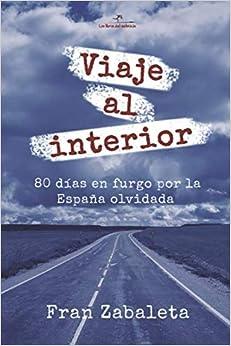 Viaje al interior: 80 días en furgo por la España olvidada