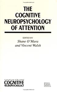"""The Cognitive Neuropsychology Of Attention: A Special Issue Of """"Cognitive Neuropsychology"""" (Special Issues of Cognitive Neuropsychology)"""